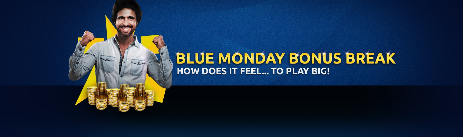 Blue Monday Bonus Break